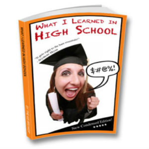 What I Learned in High School